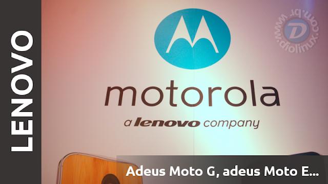 Goodbye Motorola, goodbye Moto G and Moto E