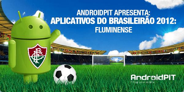 Aplikasi Android: Aplikasi Brasileirão 2012 # 10 Fluminense